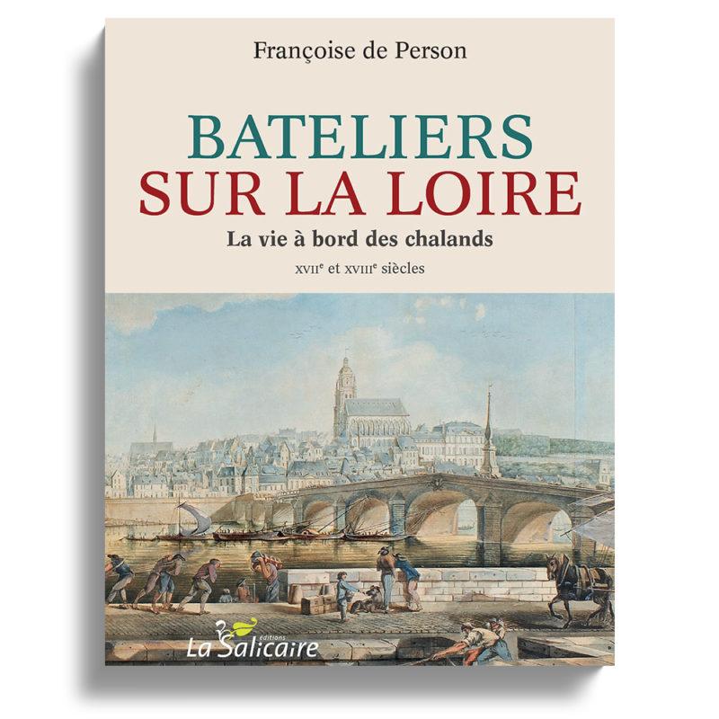 Blois, la batellerie au XVIIe et XVIIIe siècles sur la Loire